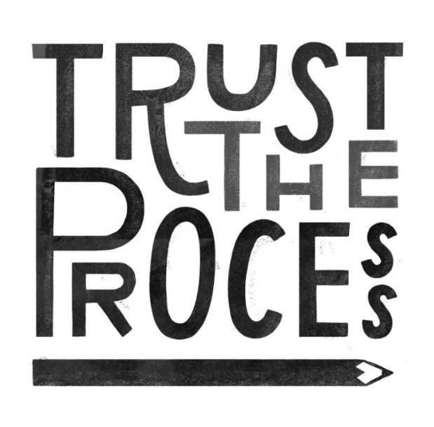 """Trust the Process"" by Katie Lukes"