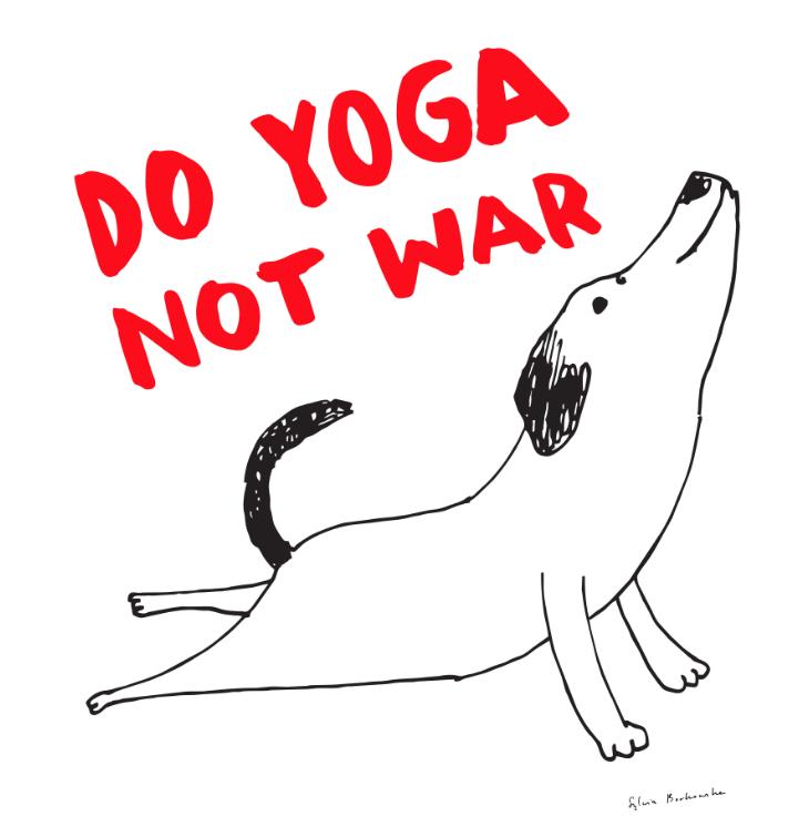 Dog designs - Do Yoga Not War Dog