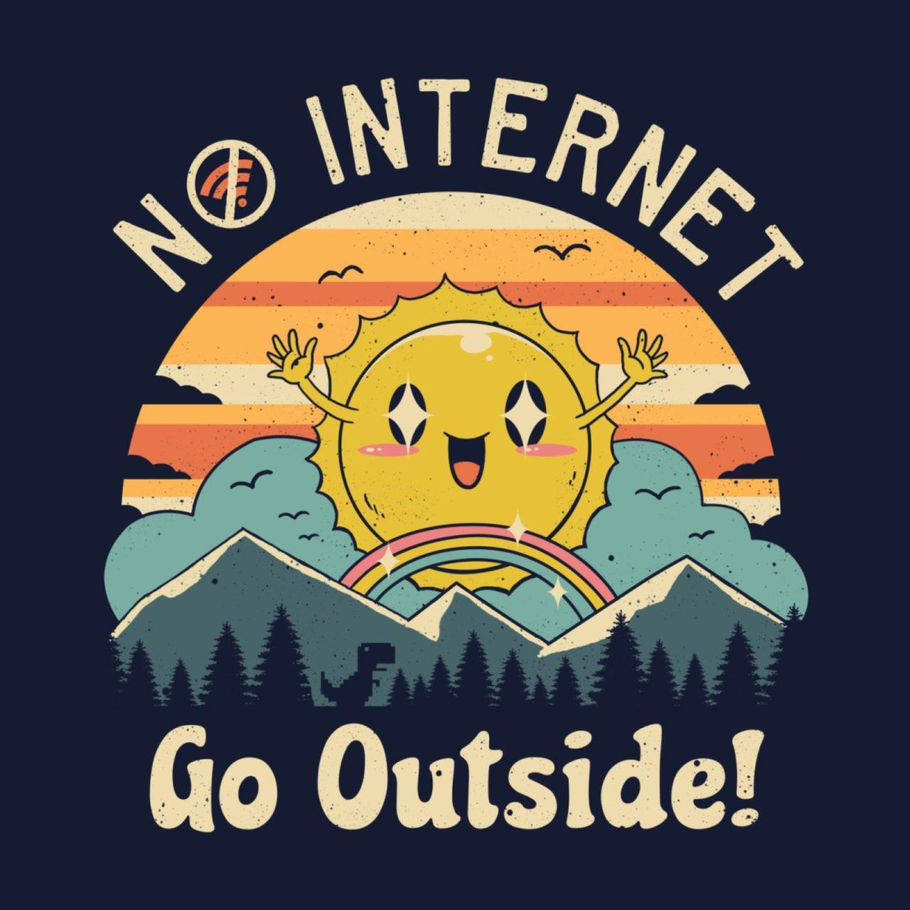 No Internet Vibes