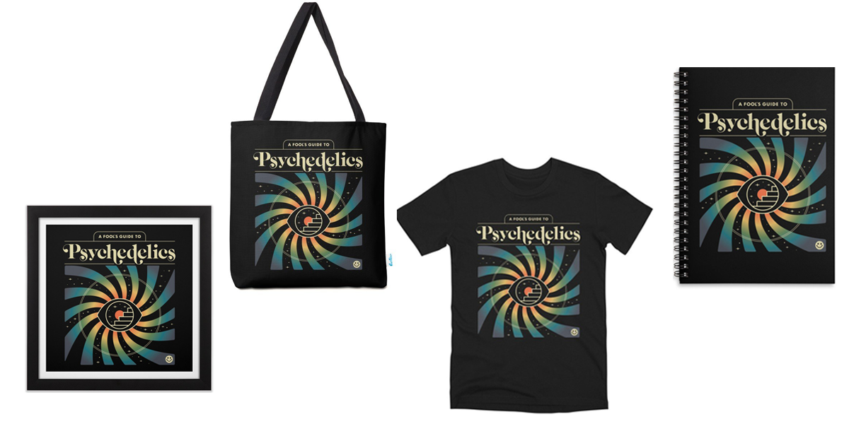 """Products featuring the design """"A Fools Guide to Psychedelics"""""""