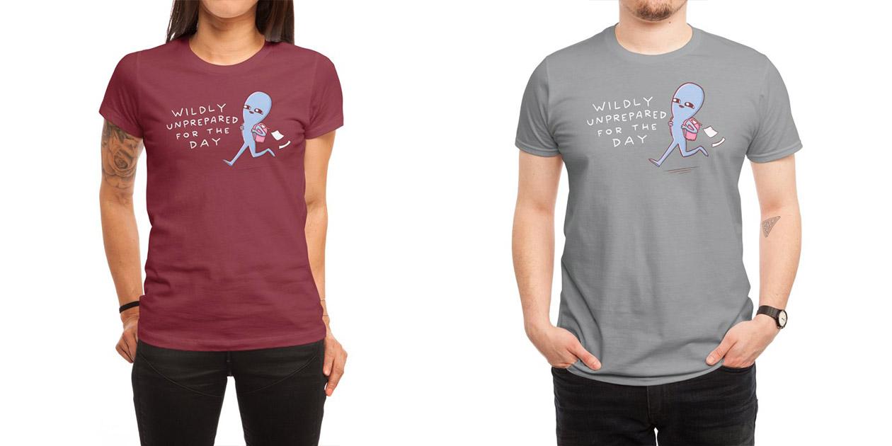 """Wildly Unprepared"" Women's Shirt and Men's Shirt by Strange Planet"