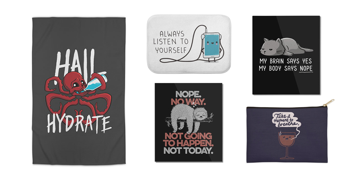 """""""Hail Hydrate"""" Rug by Gabe Pyle, """"Listen to Yourself"""" Bathmat by wawawiwadesign, """"My Body Says Nope"""" Mounted Aluminum Print by eduely, """"Nope"""" Mounted Aluminum Print by eduely, """"Breathe"""" Zip Pouch by Thomas Orrow"""