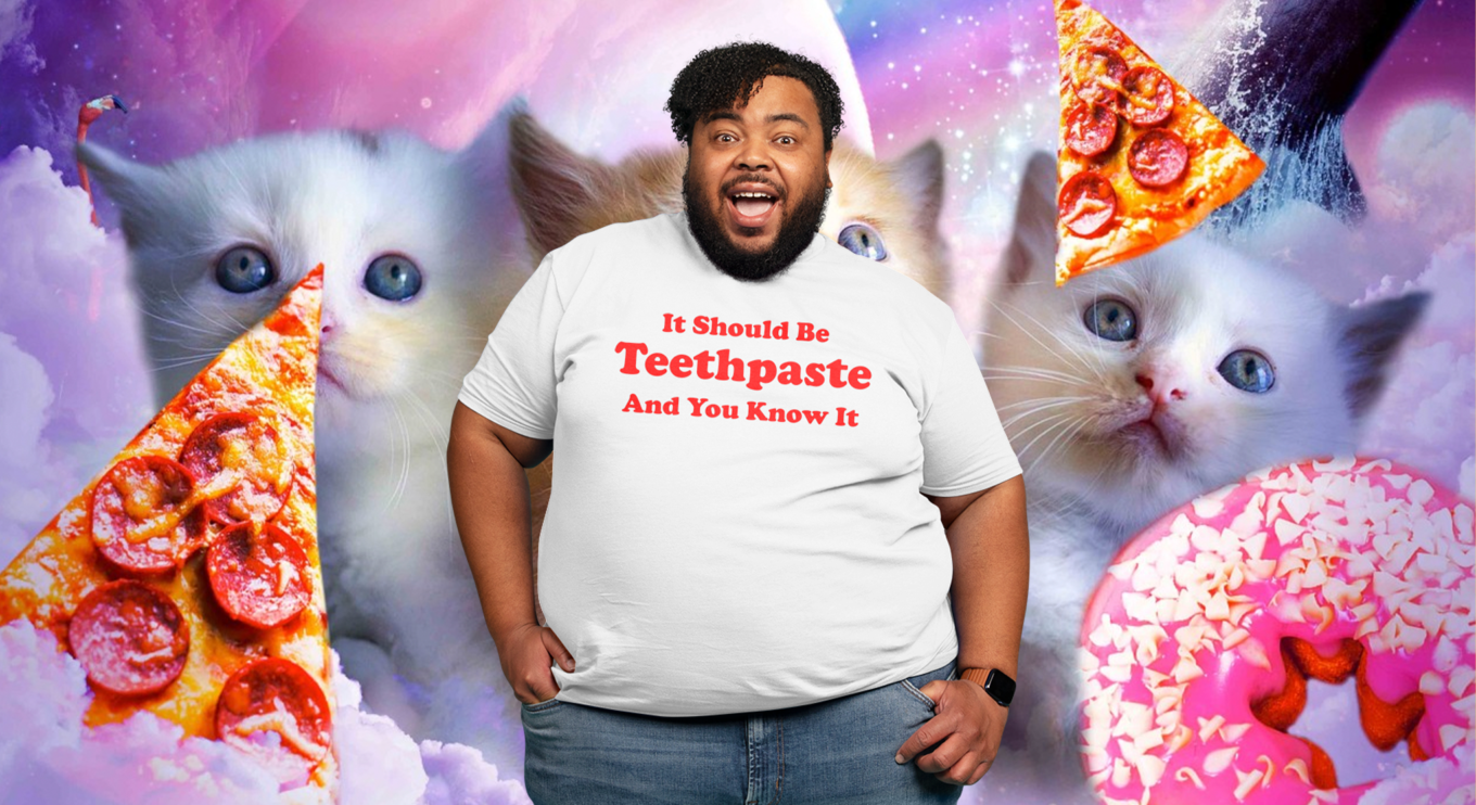 It Should Be Teethpaste and You Know It