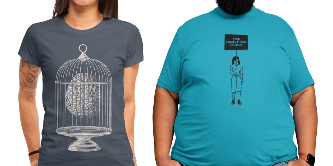 """""""Free My Mind"""" Women's Fitted T-Shirt by tobefonseca and """"Stop Undervaluing Yourself"""" Men's Regular T-Shirt by ninhol"""
