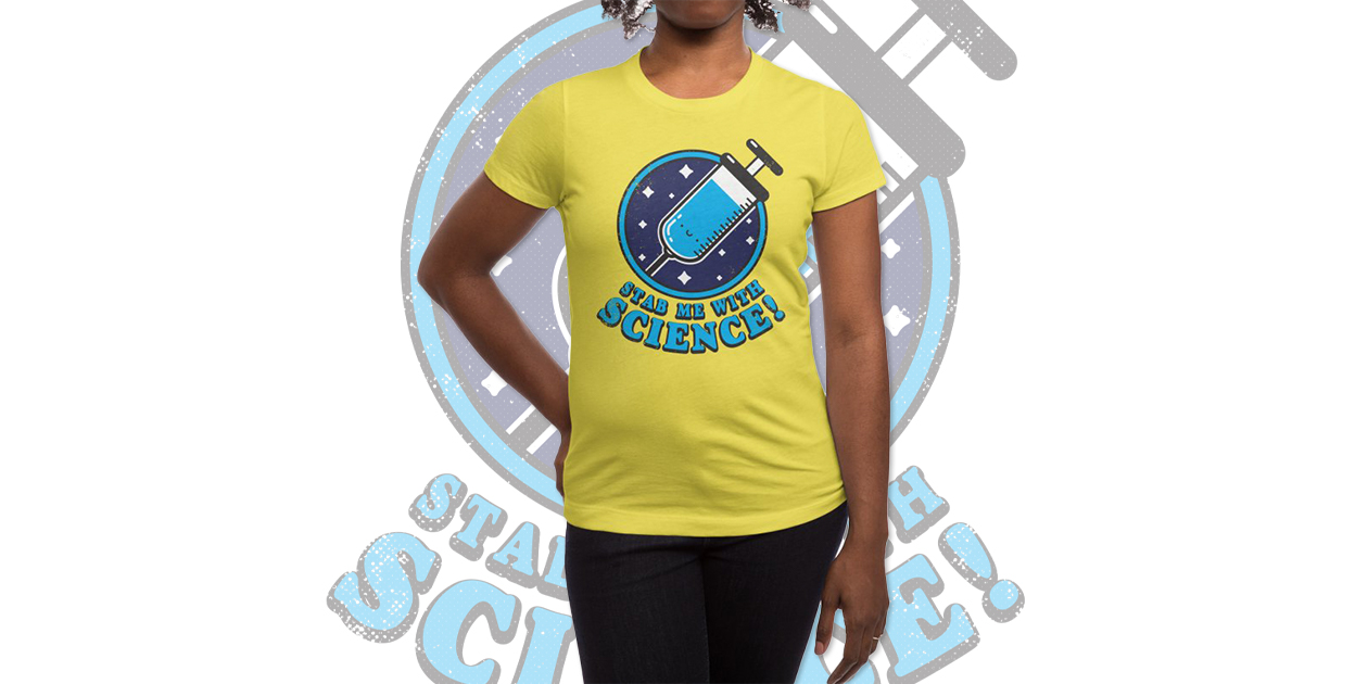 """""""Stab Me With Science"""" Women's Fitted T-Shirt by LXROMERO"""
