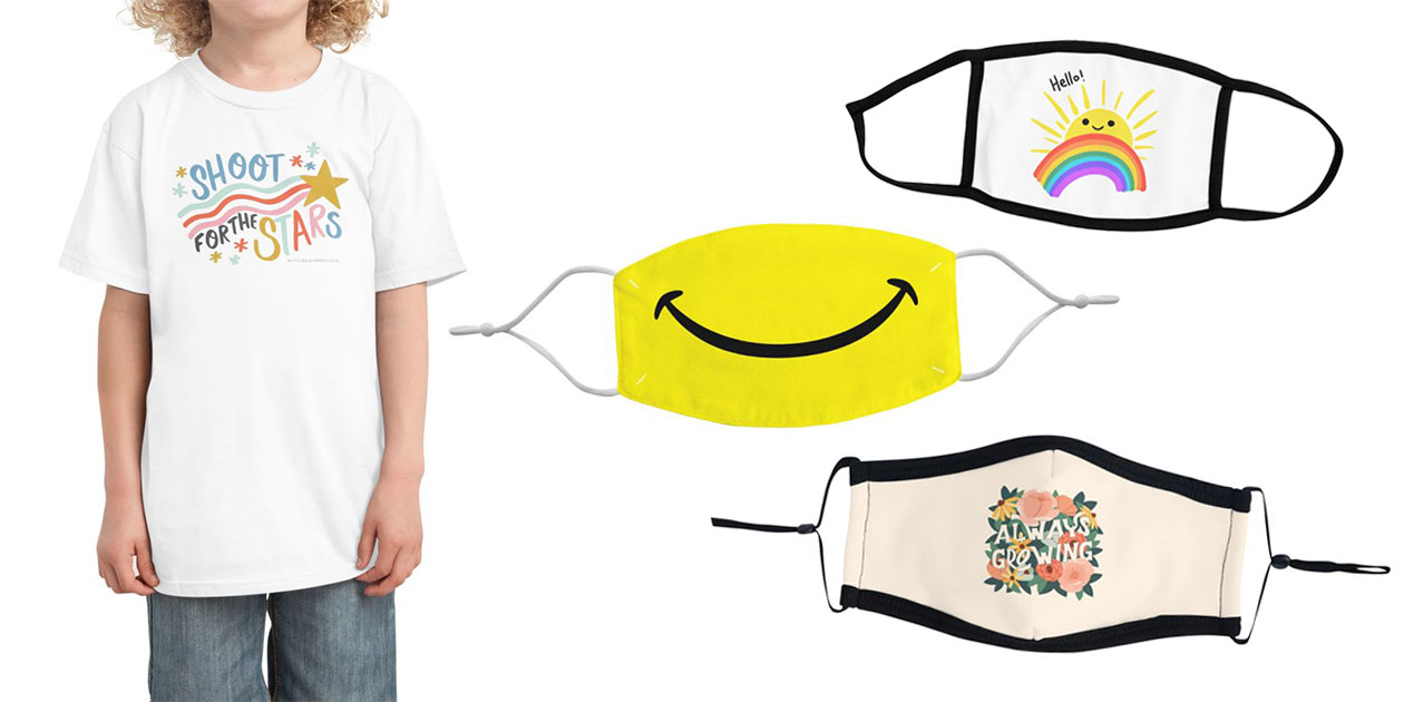 """""""Shoot for the Stars"""" Kids T-Shirt by LilSisStudio, """"Hello Sun and Rainbow"""" Youth Face Mask by J03yJudd, """"Happy Smile Mask"""" Regular Face Mask by Franky_Webcomic, and """"Always Growing"""" Premium Face Mask by Janeymakes"""